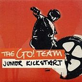 Junior Kickstart by The Go! Team
