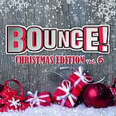 Bounce! Christmas Edition Vol. 6 (The Finest in House, Electro, Dance & Trance) by Various Artists
