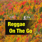 Reggae On The Go by Various Artists