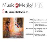 Music@Menlo Live, Russian Reflections, Vol. 5 von Various Artists