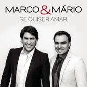 Se Quiser Amar von Marco & Mário
