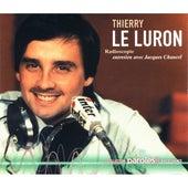 Radioscopie: Jacques Chancel reçoit Thierry Le Luron by Thierry Le Luron