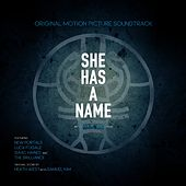 She Has a Name (Original Motion Picture Soundtrack) (Deluxe Edition) by Various Artists