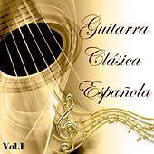 Guitarra Clásica Española, Vol. 1 by Various Artists