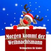 Morgen Kommt der Weihnachtsmann (Weihnachten für Kinder) de Various Artists