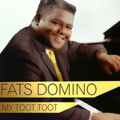My Toot Toot de Fats Domino