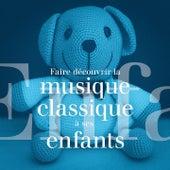 Faire découvrir la musique classique à ses enfants by Various Artists