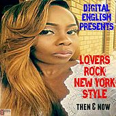 Digital English Presents: Lovers Rock from NY (1990 to 2000) (Then & Now) von Various Artists