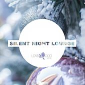 Silent Night Lounge by Various Artists