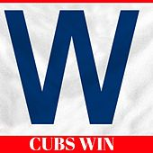 Cubs Win (Chicago Cub Wrigley Soundtrack) by Various Artists