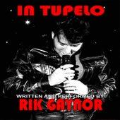In Tupelo by Rik Gaynor