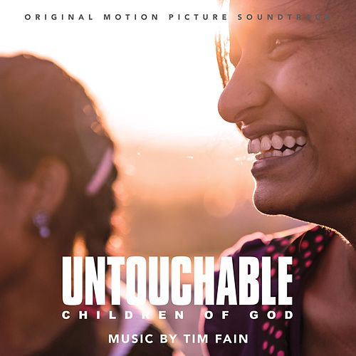 Untouchable: Children of God (Original Motion Picture Soundtrack) by Tim Fain