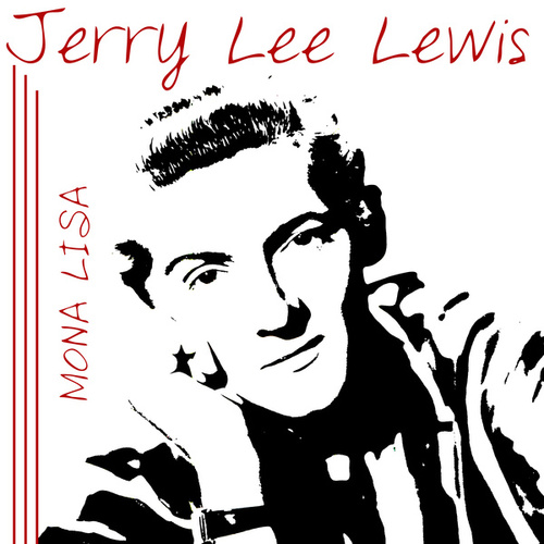 Mona Lisa by Jerry Lee Lewis