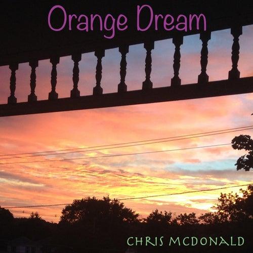 Orange Dream by Chris McDonald