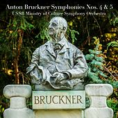 Anton Bruckner: Symphonies Nos. 4 & 5 by USSR Ministry of Culture Symphony Orchestra
