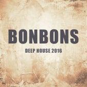 Bonbons 2016, Vol. 1 (Deep House 2016) by Various Artists
