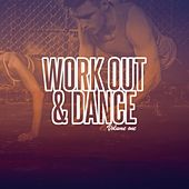 Work Out & Dance!, Vol. 1 (Pushing Fitness & Clubbing Beats) by Various Artists