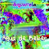 Aquarela Musical do Brazil: Agua de Beber by Various Artists