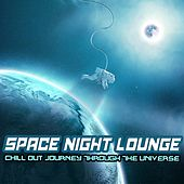 Space Night Lounge (Chill Out Journey Through The Universe) by Various Artists