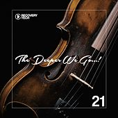 The Deeper We Go... ,Vol. 21 de Various Artists