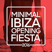 Minimal Ibiza Opening Fiesta 2016 by Various Artists