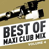 Best of Maxi Club Mix, Vol. 4 (The Ultimate Collection of Rare 12