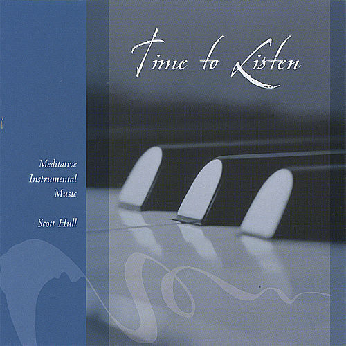 Time to Listen by Scott Hull