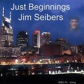 Just Beginnings by Jim Seibers