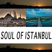 Soul Of Istanbul by Various Artists