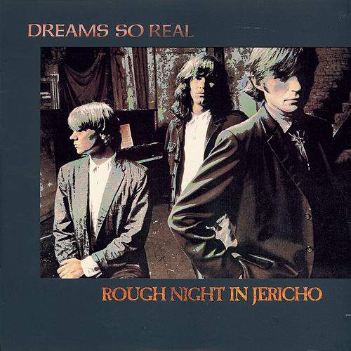 Rough Night In Jericho by Dreams So Real