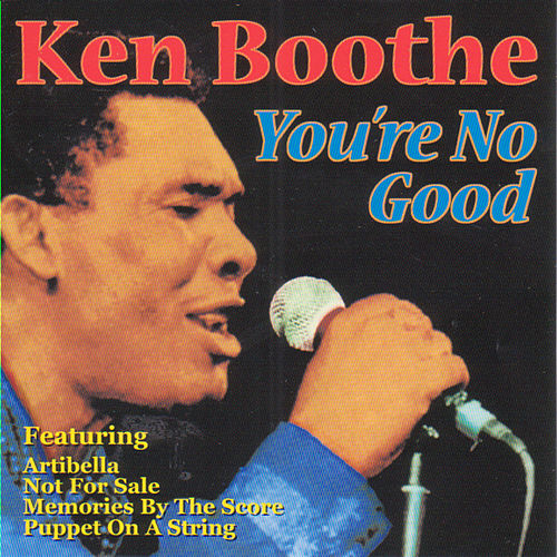 You're No Good by Ken Boothe