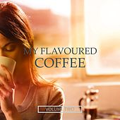 My Flavoured Coffee, Vol. 2 (Finest In Electronic Chill Out) von Various Artists