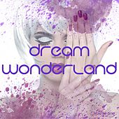 Dream Wonderland, Vol. 1 (A Modern Sound Trip) by Various Artists