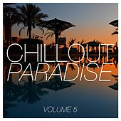 Chillout Paradise, Vol. 5 by Various Artists