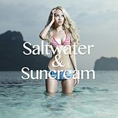 Saltwater & Suncream, Vol. 1 (Summer Chill Out Grooves) by Various Artists