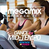 Megamix Fitness Hits Dance for Mid-Tempo (25 Tracks Non-Stop Mixed Compilation for Fitness & Workout) by Various Artists