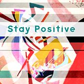 Stay Positive by Various Artists