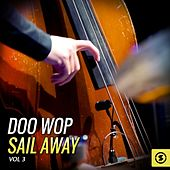 Doo Wop Sail Away, Vol. 3 by Various Artists