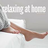 Relaxing At Home, Vol. 1 (Relaxed Moods For Home Relaxing) by Various Artists