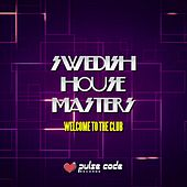 Swedish House Masters (Welcome to the Club) di Various Artists