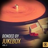 Bonded by JukeBox, Vol. 3 by Various Artists