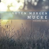 Guten Morgen Mucke, Vol. 4 (Music For A Chilled Morning Coffee) by Various Artists