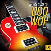 Happy Dose of Doo Wop, Vol. 4 de Various Artists