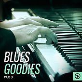 Blues Goodies, Vol. 3 von Various Artists
