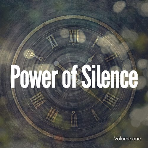 Power Of Silence, Vol. 1 (Relaxing & Powerful Chill Out Tunes) by Various Artists