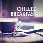 Chilled Breakfast, Vol. 2 (Music That Sweet Your Morning) by Various Artists