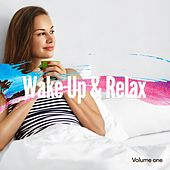 Wake Up & Relax, Vol. 1 (A Relaxed Start Into The Day) by Various Artists