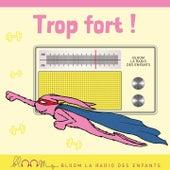 La radio des enfants : trop fort ! de Various Artists