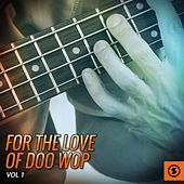 For the Love of Doo Wop, Vol. 1 by Various Artists