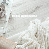 Brain White Noise by Various Artists